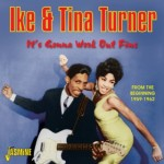 IKE & TINA TURNER - It's Gonna Work Out Fine- from the Beginning  1959-1962